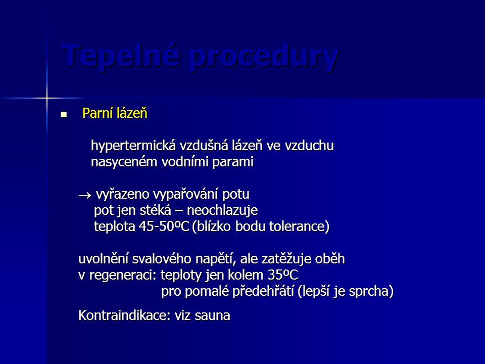 Tepelné procedury Parní lázeň hypertermická vzdušná lázeň ve vzduchu