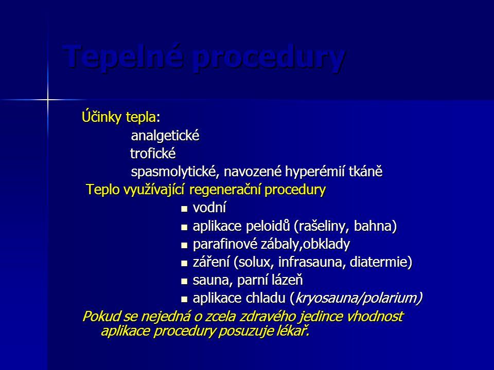 Tepelné procedury Účinky tepla: analgetické trofické