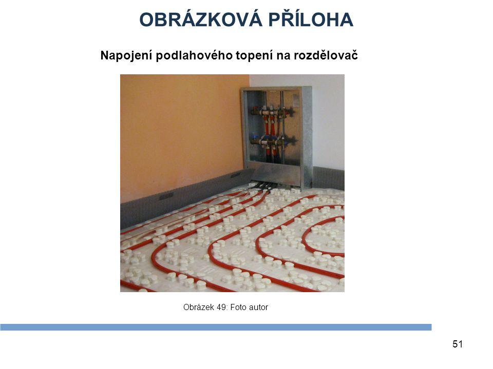OBRÁZKOVÁ PŘÍLOHA Napojení podlahového topení na rozdělovač Zdroje