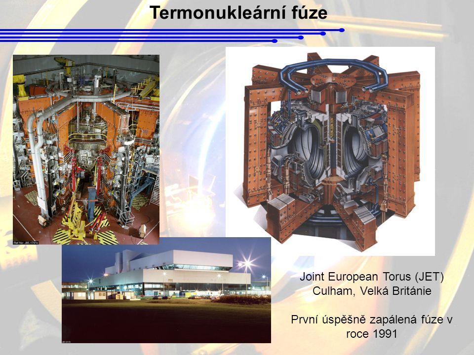 Termonukleární fúze Joint European Torus (JET) Culham, Velká Británie
