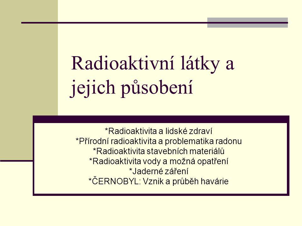 Radioaktivní látky a jejich působení