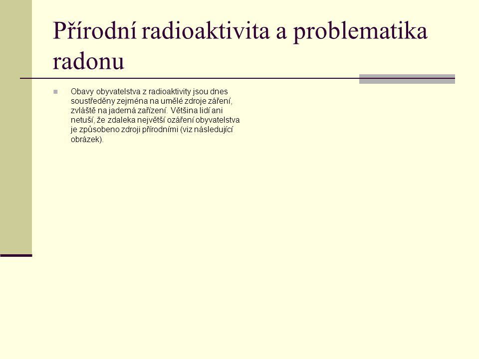 Přírodní radioaktivita a problematika radonu