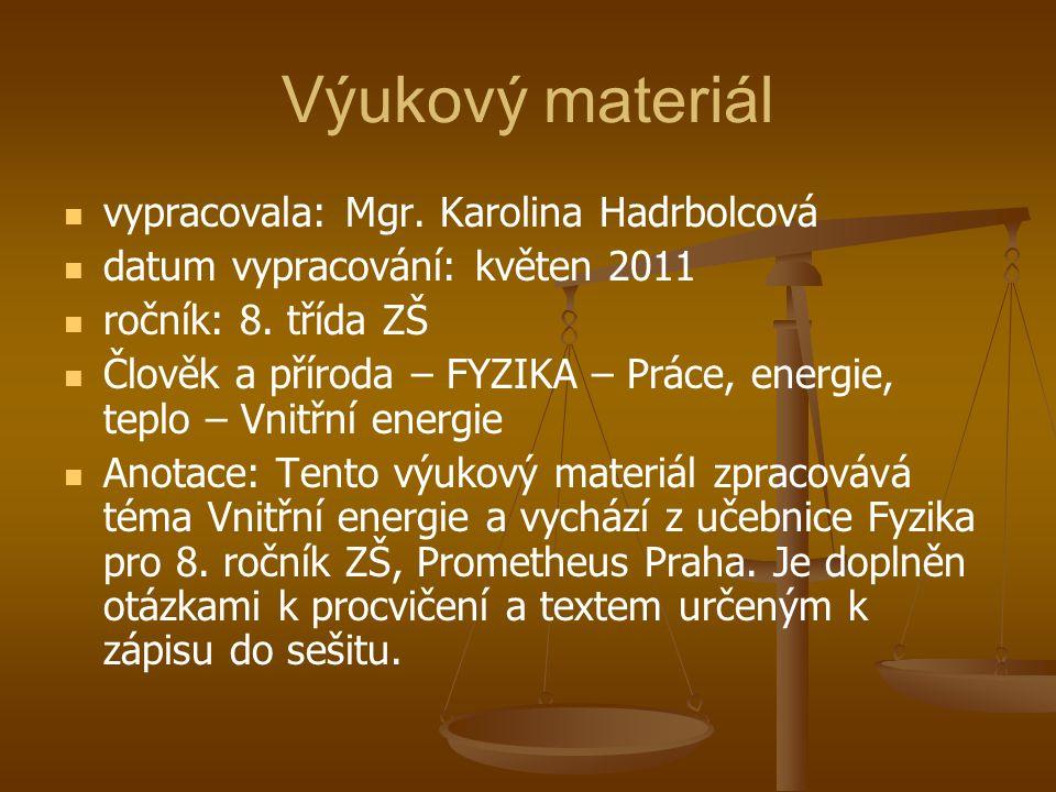 Výukový materiál vypracovala: Mgr. Karolina Hadrbolcová