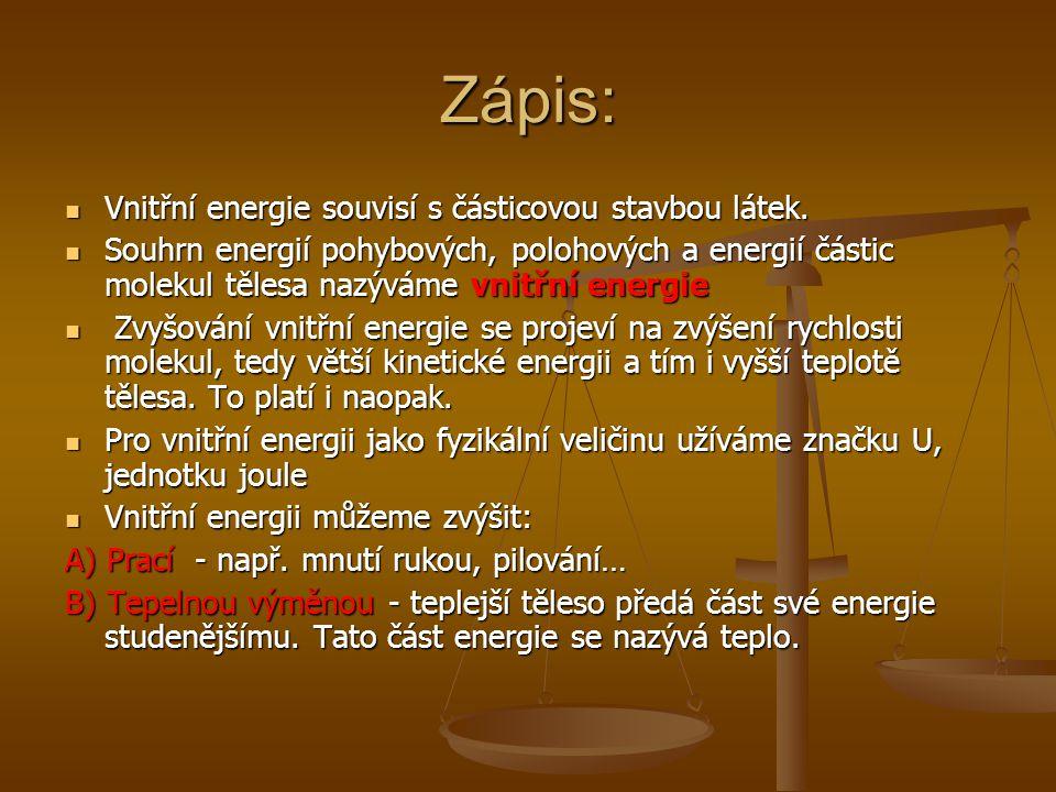 Zápis: Vnitřní energie souvisí s částicovou stavbou látek.