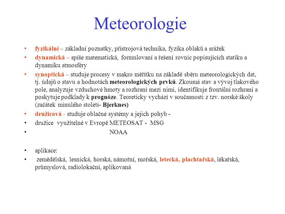 Meteorologie fyzikální – základní poznatky, přístrojová technika, fyzika oblaků a srážek.