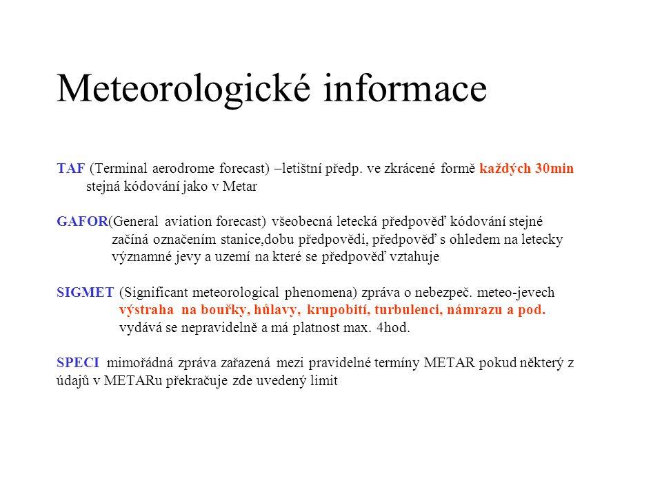 Meteorologické informace TAF (Terminal aerodrome forecast) –letištní předp.
