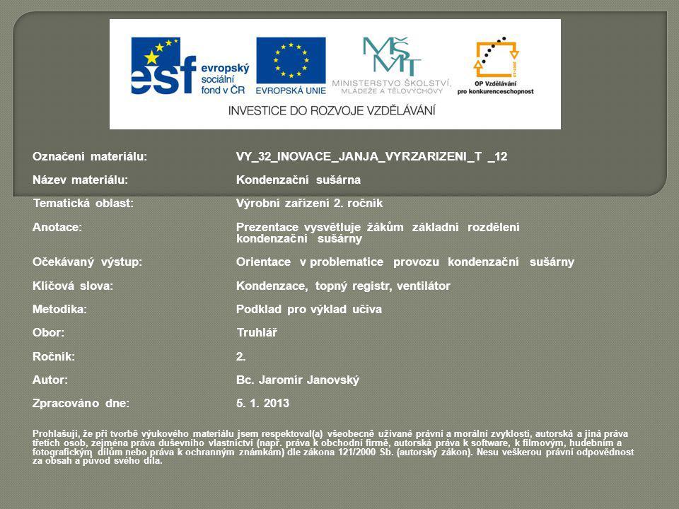 Označení materiálu: VY_32_INOVACE_JANJA_VYRZARIZENI_T _12