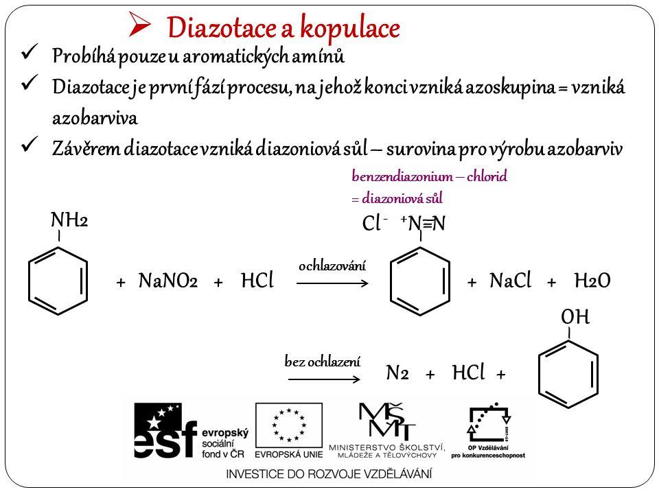Diazotace a kopulace Probíhá pouze u aromatických amínů
