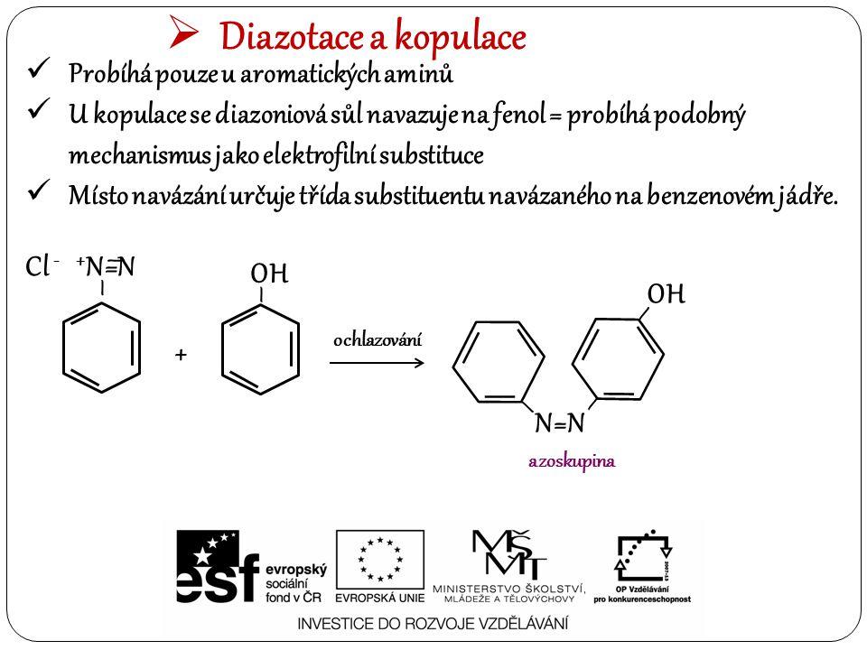 Diazotace a kopulace Probíhá pouze u aromatických aminů