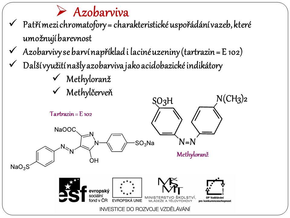 Azobarviva Patří mezi chromatofory = charakteristické uspořádání vazeb, které umožnují barevnost.