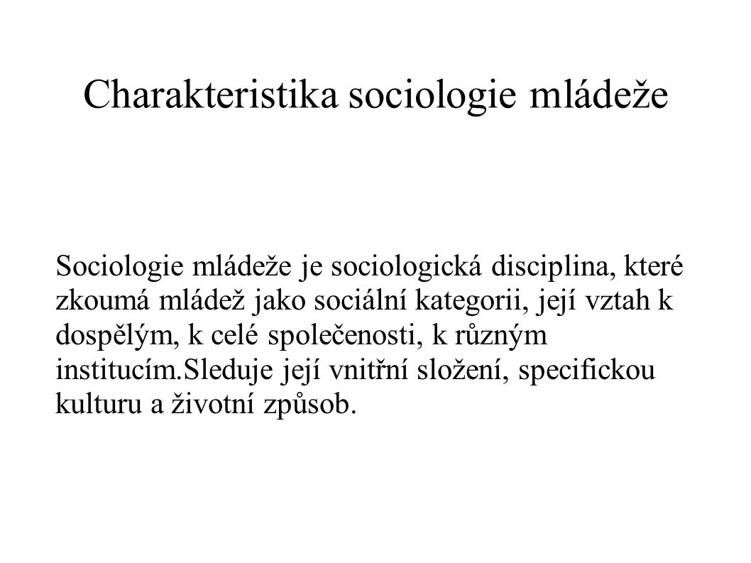 Charakteristika sociologie mládeže