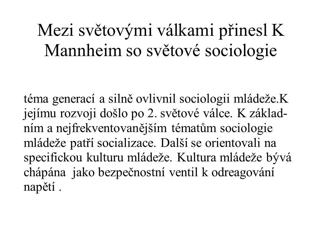 Mezi světovými válkami přinesl K Mannheim so světové sociologie