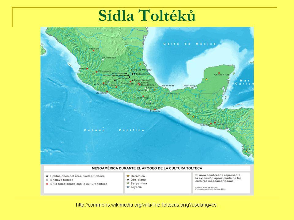 Sídla Toltéků http://commons.wikimedia.org/wiki/File:Toltecas.png uselang=cs