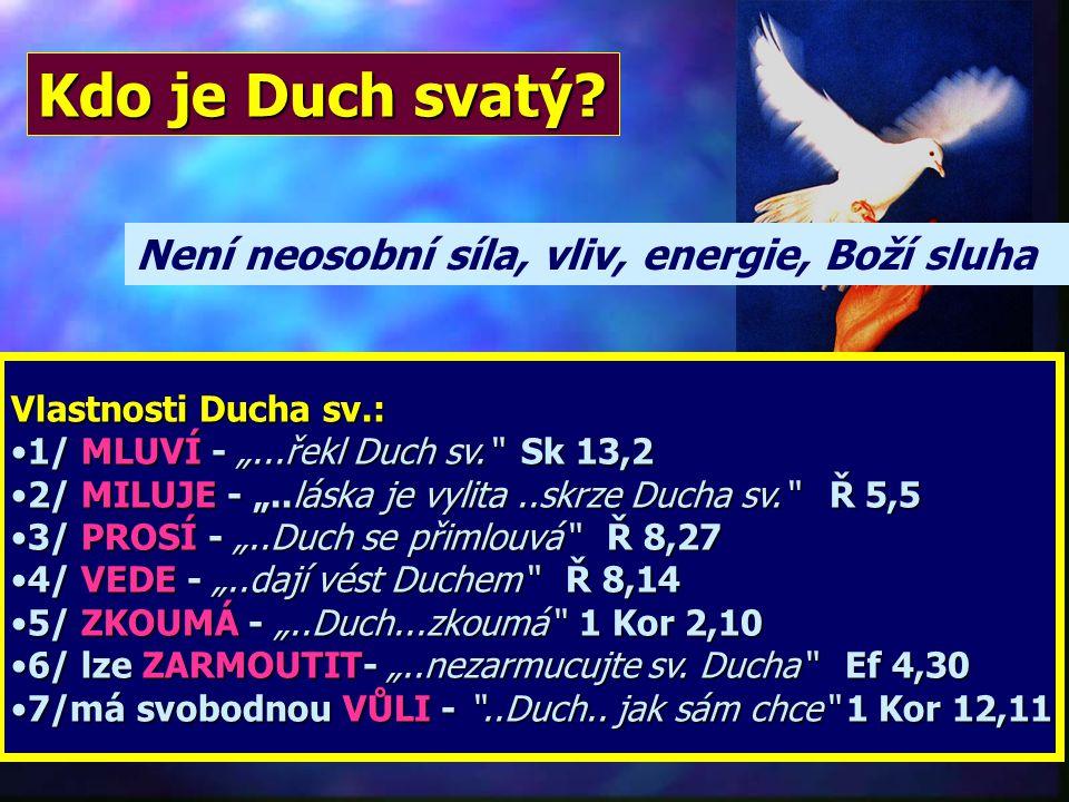 Kdo je Duch svatý Není neosobní síla, vliv, energie, Boží sluha