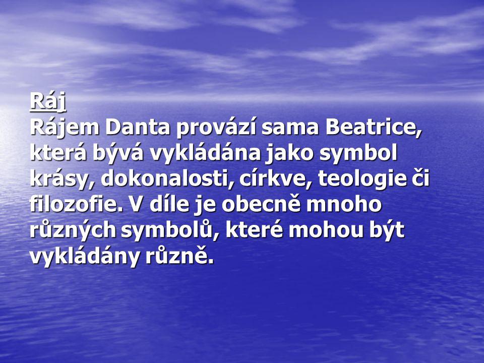 Ráj Rájem Danta provází sama Beatrice, která bývá vykládána jako symbol krásy, dokonalosti, církve, teologie či filozofie.