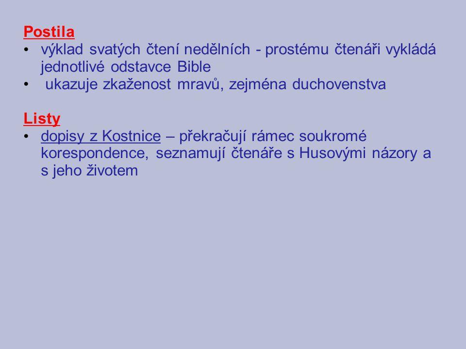 Postila výklad svatých čtení nedělních - prostému čtenáři vykládá jednotlivé odstavce Bible. ukazuje zkaženost mravů, zejména duchovenstva.