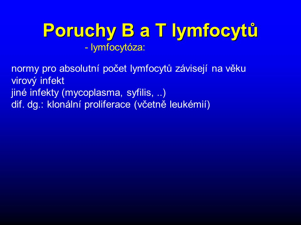 Poruchy B a T lymfocytů - lymfocytóza: