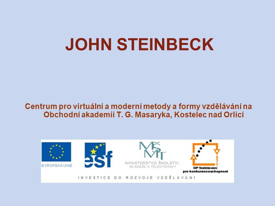JOHN STEINBECK Centrum pro virtuální a moderní metody a formy vzdělávání na Obchodní akademii T.