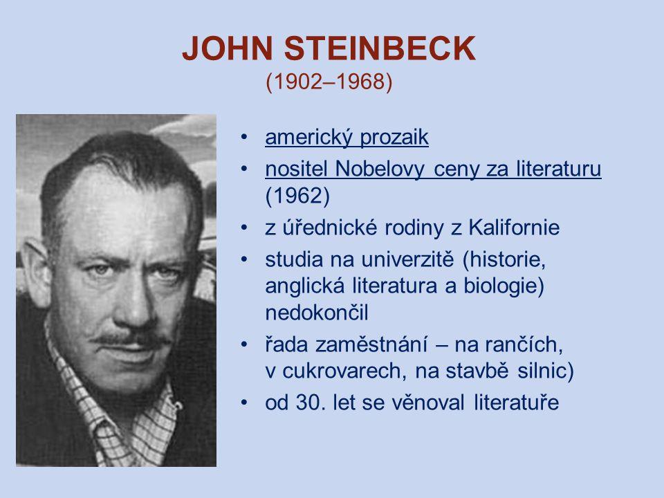 JOHN STEINBECK (1902–1968) americký prozaik
