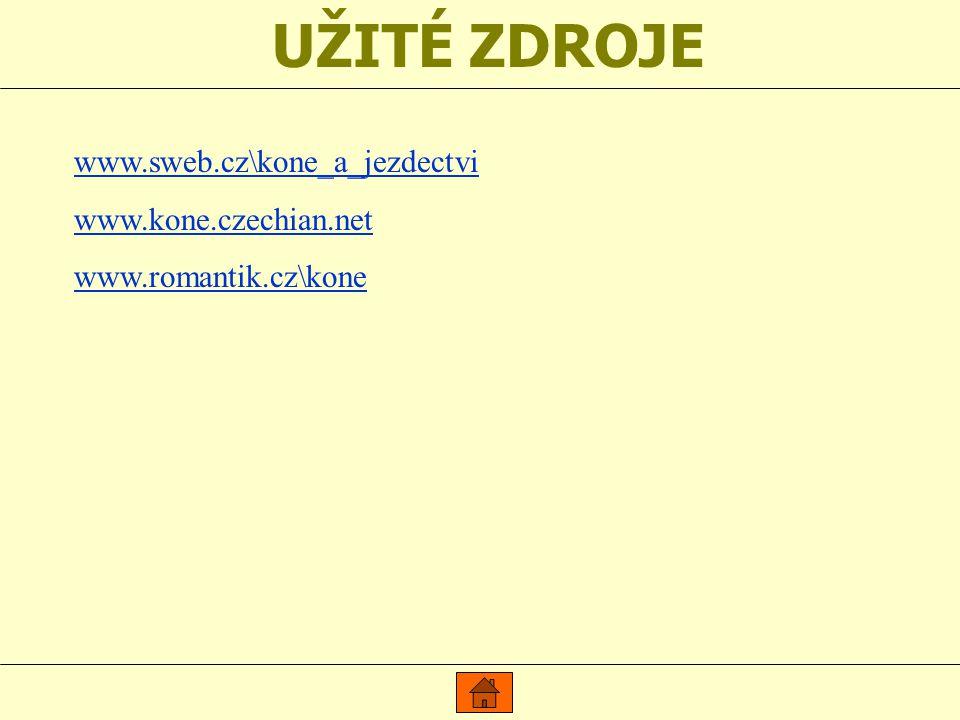 UŽITÉ ZDROJE www.sweb.cz\kone_a_jezdectvi www.kone.czechian.net