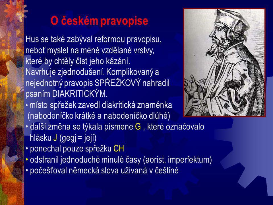 O českém pravopise Hus se také zabýval reformou pravopisu,