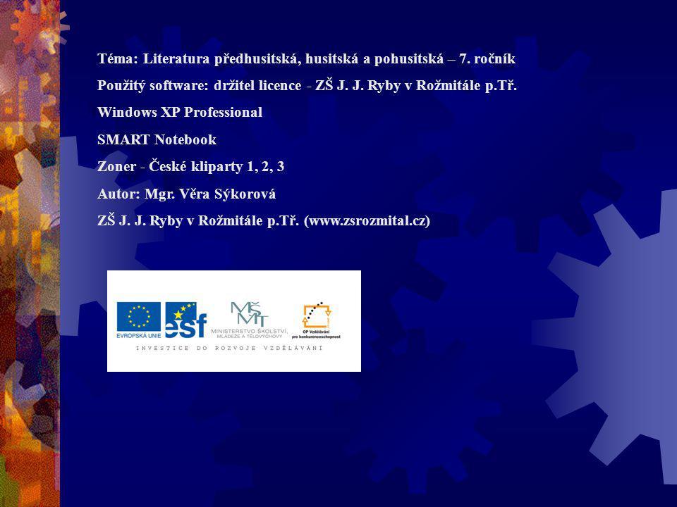 Téma: Literatura předhusitská, husitská a pohusitská – 7. ročník
