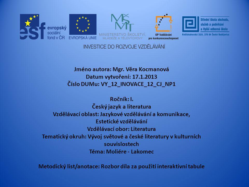Jméno autora: Mgr. Věra Kocmanová Datum vytvoření: 17.1.2013