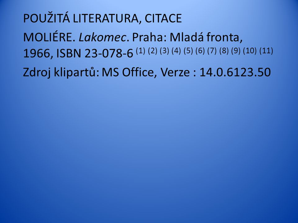POUŽITÁ LITERATURA, CITACE MOLIÉRE. Lakomec