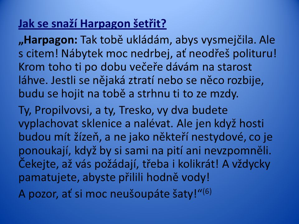 Jak se snaží Harpagon šetřit