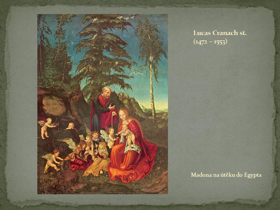 Lucas Cranach st. (1472 – 1553) Madona na útěku do Egypta