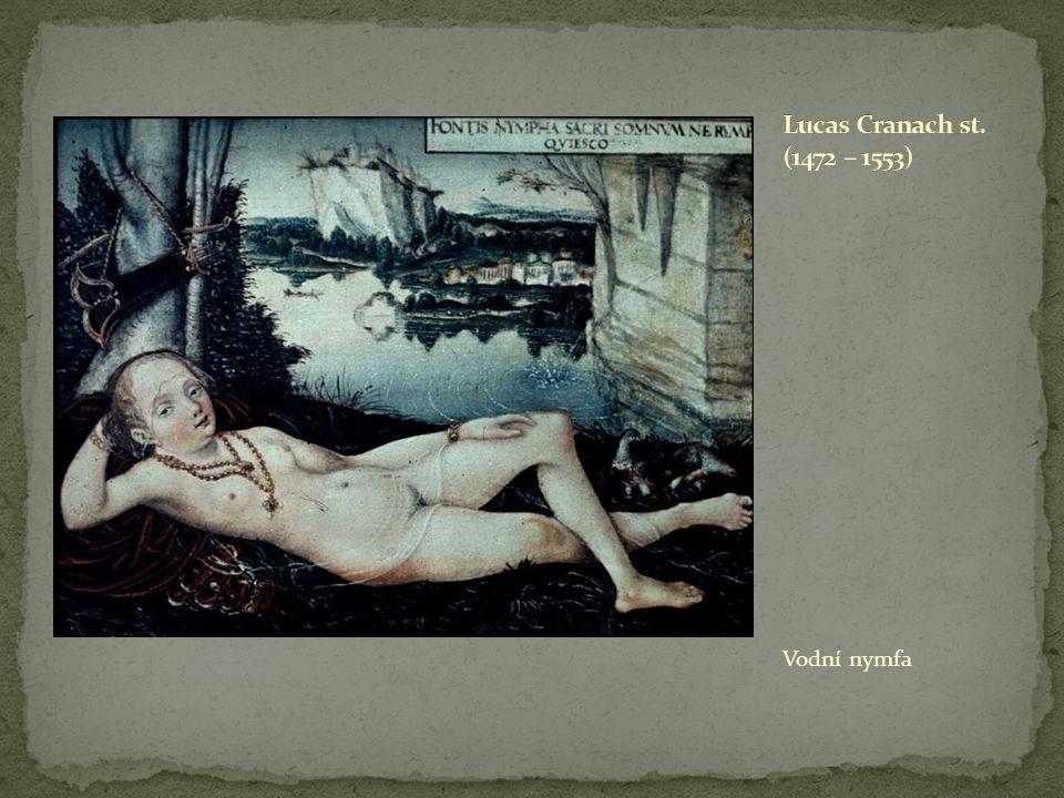 Lucas Cranach st. (1472 – 1553) Vodní nymfa