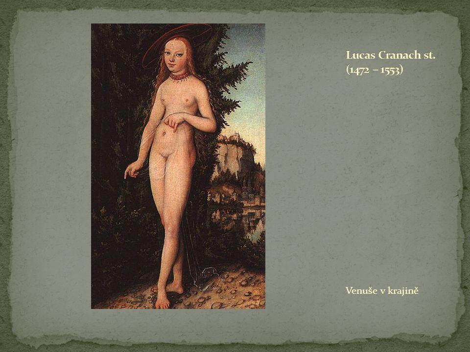 Lucas Cranach st. (1472 – 1553) Venuše v krajině