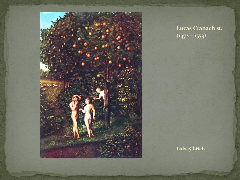 Lucas Cranach st. (1472 – 1553) Lidský hřích