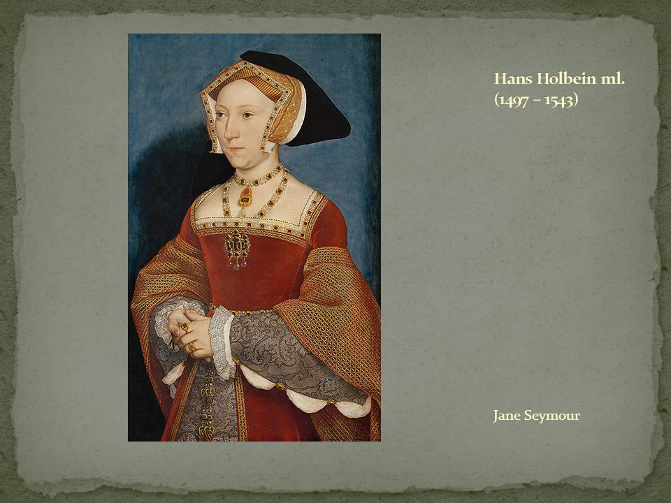 Hans Holbein ml. (1497 – 1543) Jane Seymour