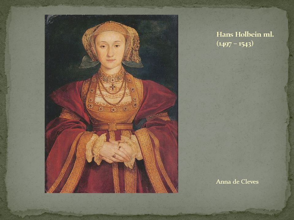 Hans Holbein ml. (1497 – 1543) Anna de Cleves