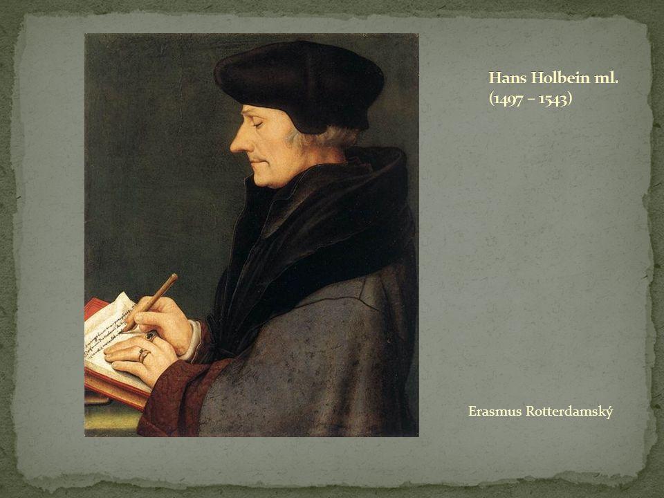 Hans Holbein ml. (1497 – 1543) Erasmus Rotterdamský