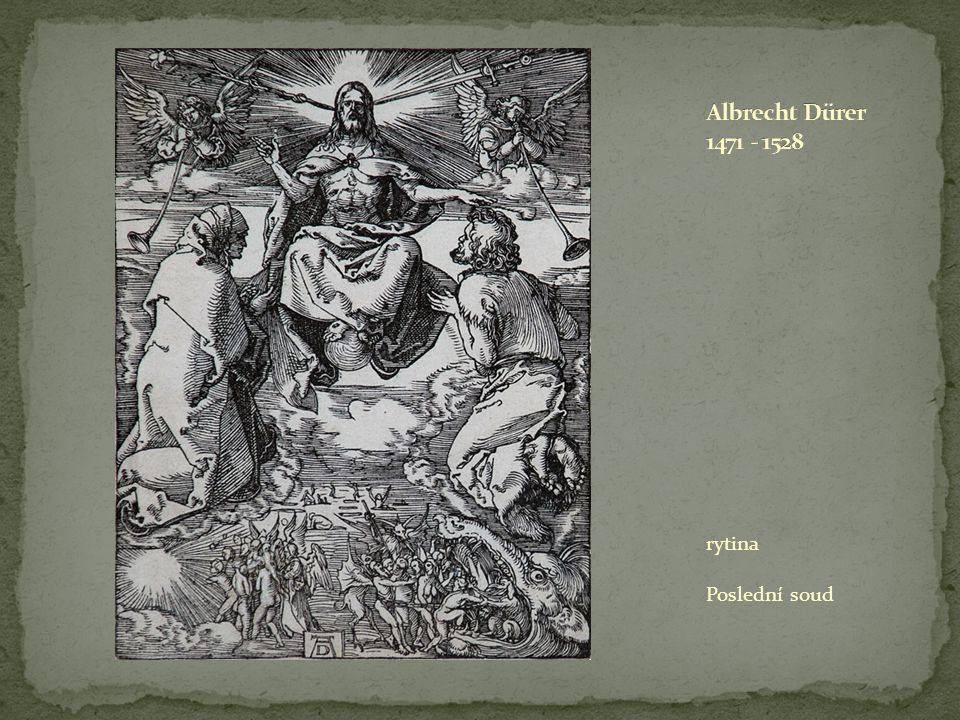 Albrecht Dürer 1471 - 1528 rytina Poslední soud