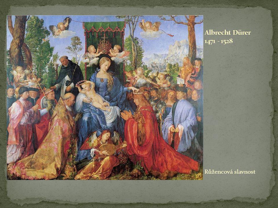 Albrecht Dürer 1471 - 1528 Růžencová slavnost