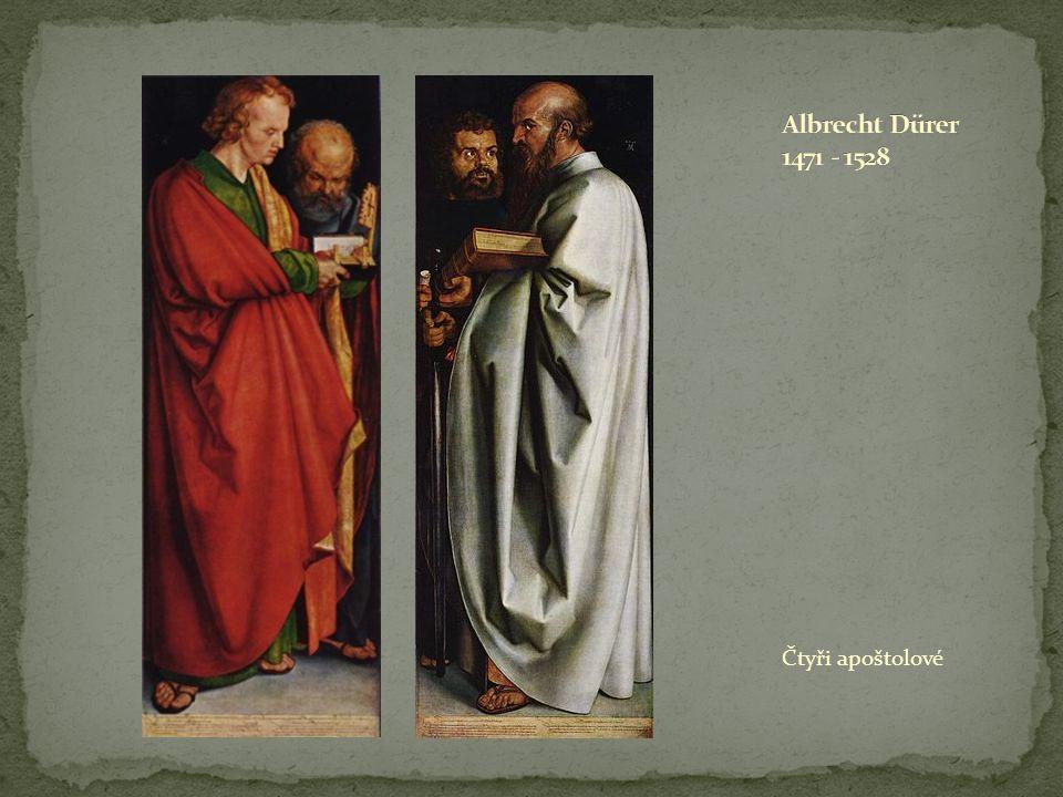 Albrecht Dürer 1471 - 1528 Čtyři apoštolové