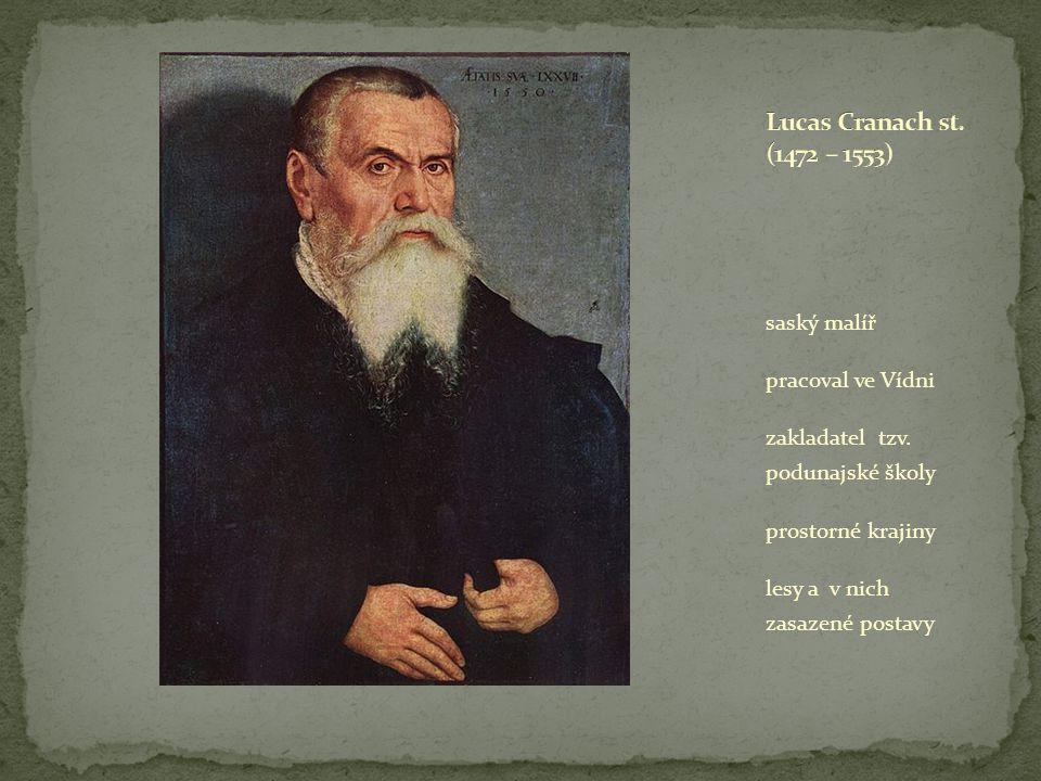 Lucas Cranach st. (1472 – 1553) saský malíř pracoval ve Vídni