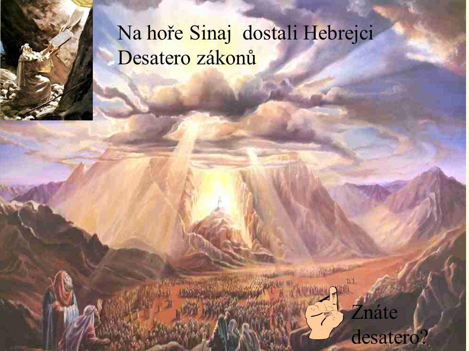 Na hoře Sinaj dostali Hebrejci Desatero zákonů
