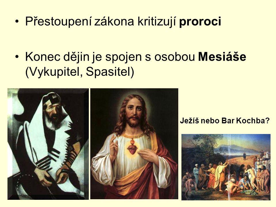 Přestoupení zákona kritizují proroci