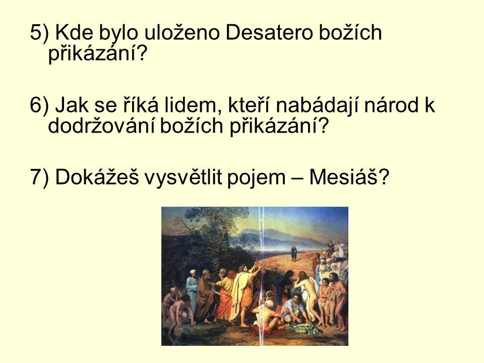 5) Kde bylo uloženo Desatero božích přikázání