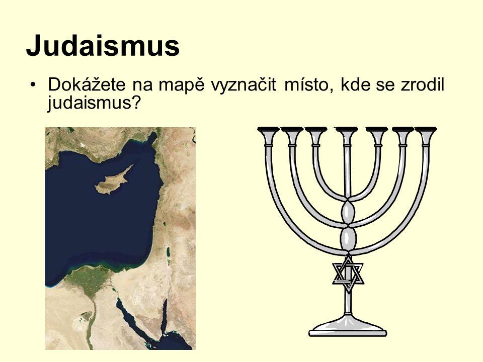 Judaismus Dokážete na mapě vyznačit místo, kde se zrodil judaismus