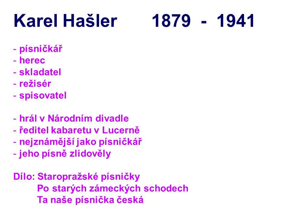 Karel Hašler 1879 - 1941 písničkář herec skladatel režisér spisovatel
