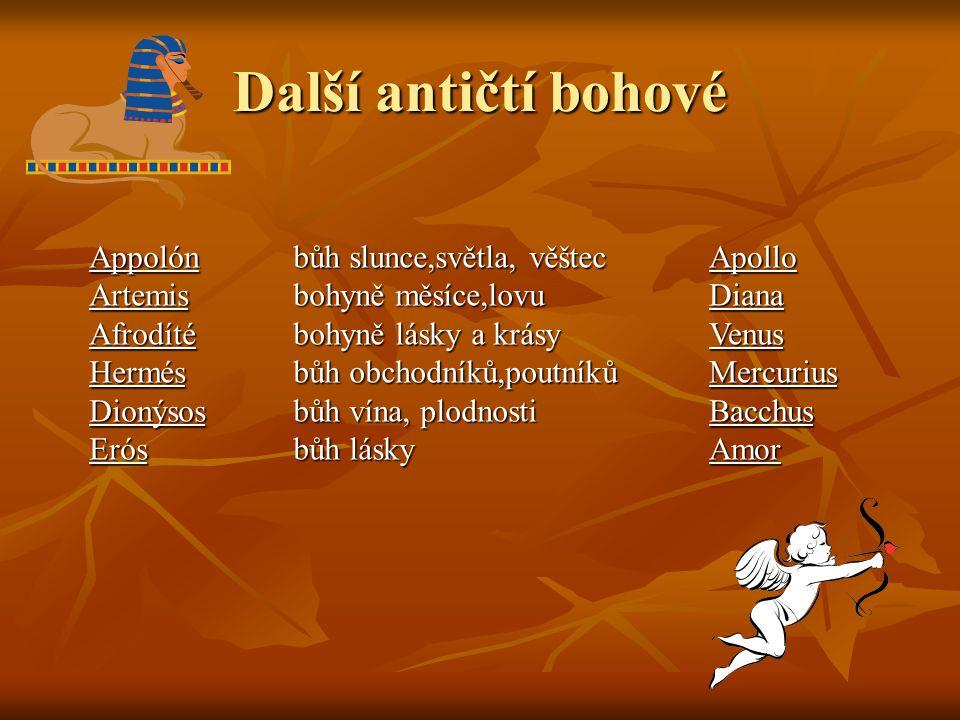 Další antičtí bohové Appolón Artemis Afrodíté Hermés Dionýsos Erós