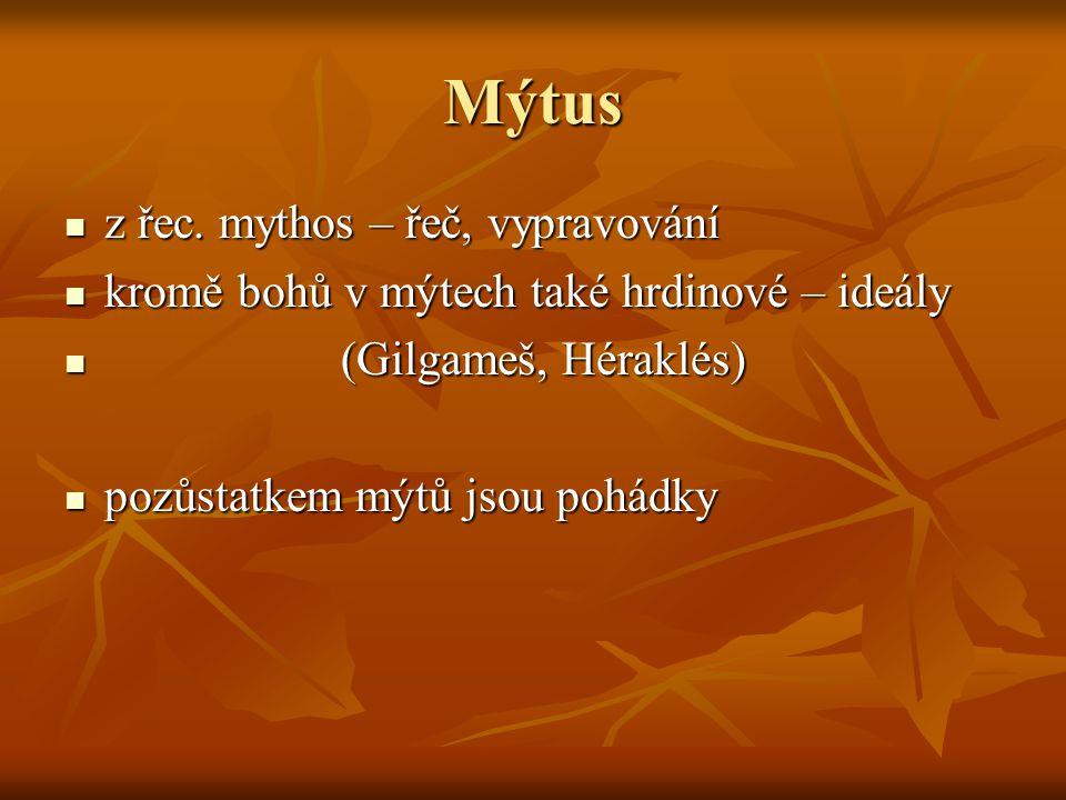Mýtus z řec. mythos – řeč, vypravování