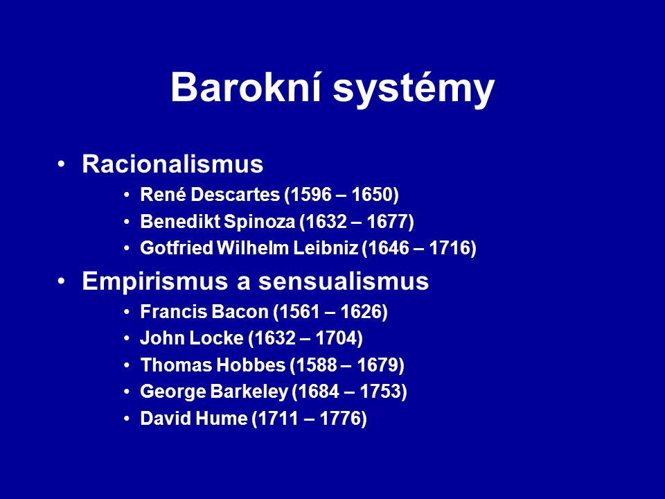 Barokní systémy Racionalismus Empirismus a sensualismus