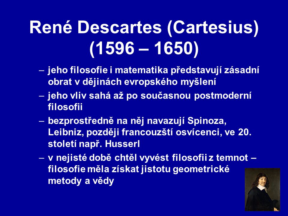 René Descartes (Cartesius) (1596 – 1650)