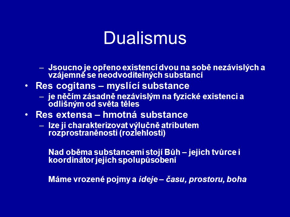 Dualismus Res cogitans – myslící substance